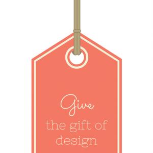 GIFT OF DESIGN